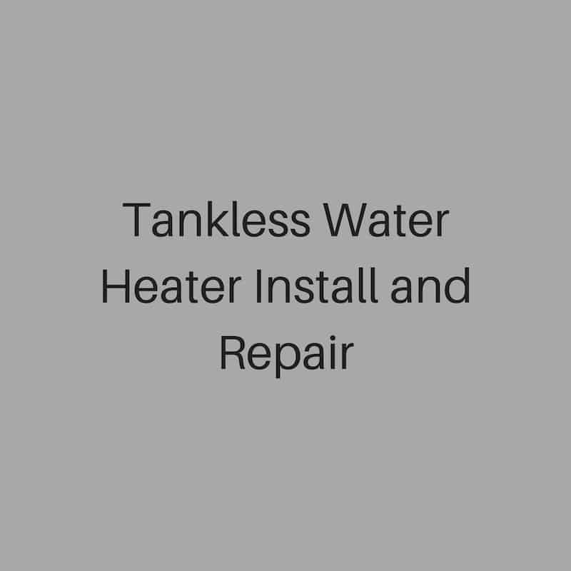 tankless water heater install and repair